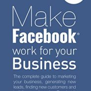 Make Facebook Work For Your Business  [eBook]